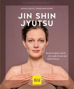 Jin Shin Jyutsu - Beschwerdefrei durch die sanfte Kunst des Heilströmens, Gräfe & Unzer Verlag