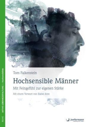 Hochsensible Männer - Mit Feingefühl zur eigenen Stärke, Junfermann Verlag