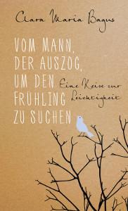Vom Mann, der auszog, um den Frühling zu suchen, Ullstein Verlage